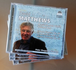It's here! David Matthews Solo Violin Works Volume 1. Congratulations to David, thanks to Jonathan Haskell and Martin Anderson. Very proud of being involved with this! It will be soon available from http://www.toccataclassics.com/